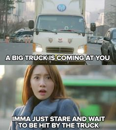 Meme of a Korean drama heroine staring at an approaching semi and waiting to get hit